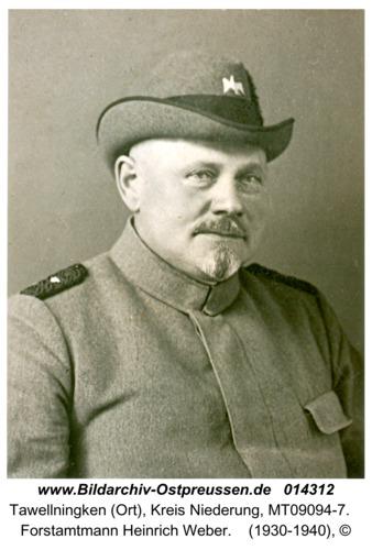 Tawellningken (Ort), Forstamtmann Heinrich Weber