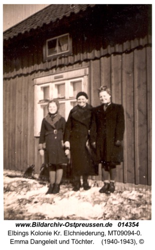 Elbings Kolonie, Emma Dangeleit und Töchter