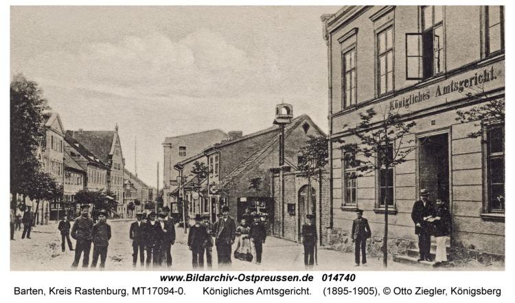 Barten Kr. Rastenburg, Königliches Amtsgericht