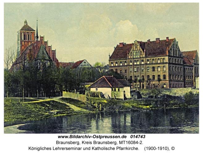 Braunsberg Kr. Braunsberg, Königliches Lehrerseminar und Katholische Pfarrkirche