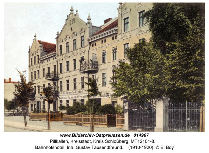 Pillkallen, Kreisstadt, Bahnhofshotel, Inh. Gustav Tausendfreund