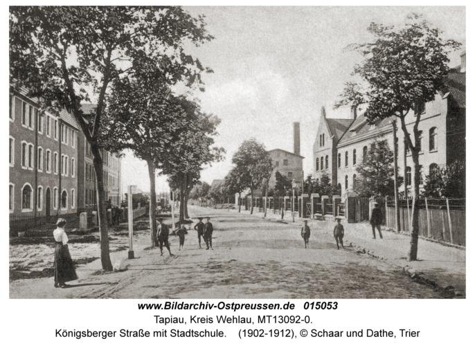 Tapiau, Königsberger Straße mit Stadtschule