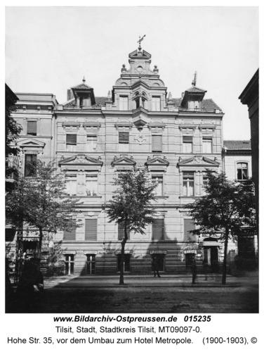 Tilsit, Hohe Str. 35, vor dem Umbau zum Hotel Metropole