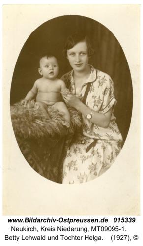 Neukirch, Betty Lehwald und Tochter Helga
