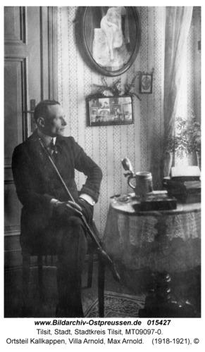 Tilsit, Ortsteil Kallkappen, Villa Arnold, Max Arnold