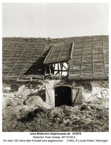 Reiterhof, Ein über 120 Jahre alter Kuhstall wird abgebrochen