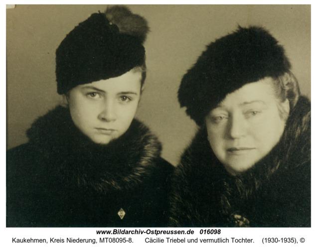 Kuckerneese, Cäcilie Triebel und vermutlich Tochter