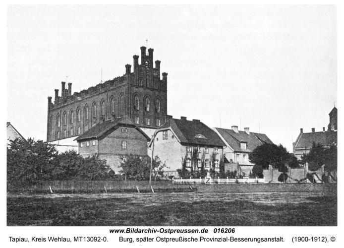 Tapiau, Burg, später Ostpreußische Provinzial-Besserungsanstalt