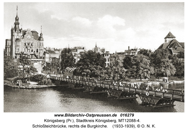 Königsberg, Schloßteichbrücke, rechts die Burgkirche