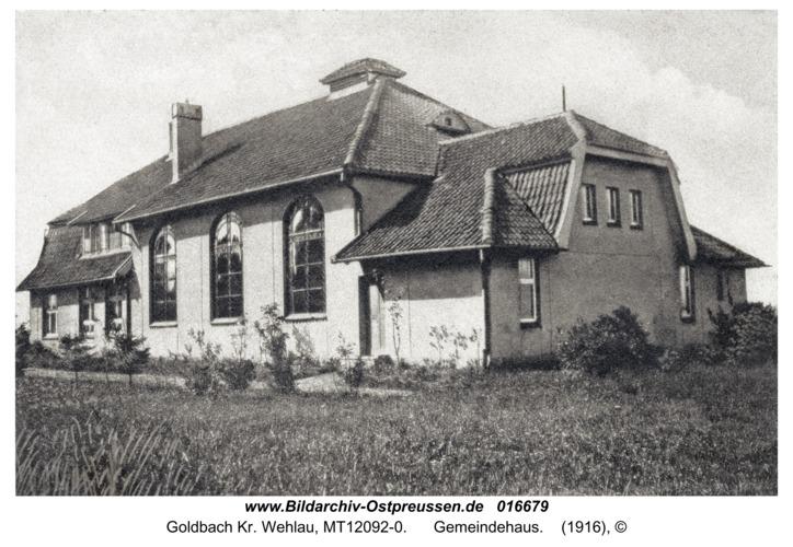 Goldbach Kr. Wehlau, Gemeindehaus