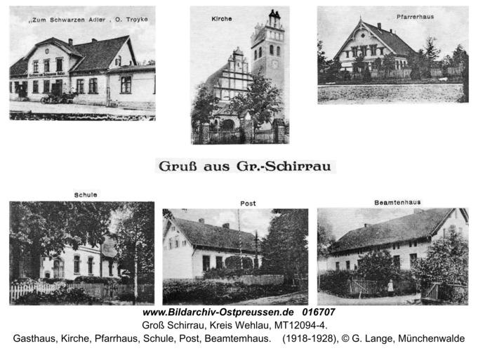 Groß Schirrau, Gasthaus, Kirche, Pfarrhaus, Schule, Post, Beamtemhaus