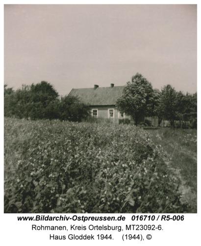 Rohmanen, Haus Gloddek 1944