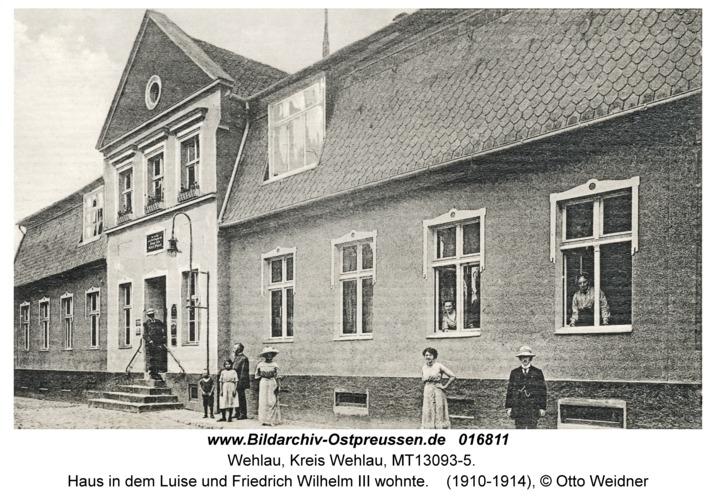 Wehlau, Haus in dem Luise und Friedrich Wilhelm III wohnte