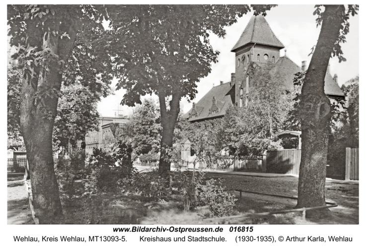 Wehlau, Kreishaus und Stadtschule