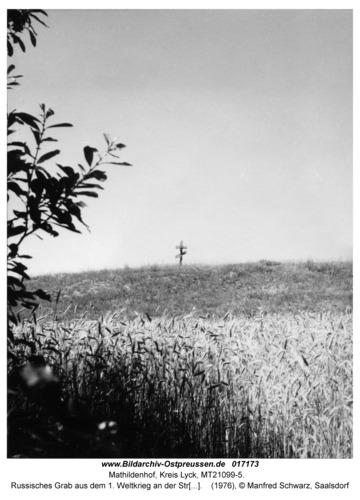 Mathildenhof Kr. Lyck, Russisches Grab aus dem 1. Weltkrieg an der Straße von Lyck nach Talussen
