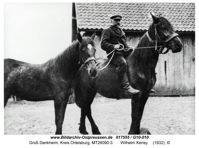 Groß Dankheim, Wilhelm Kensy