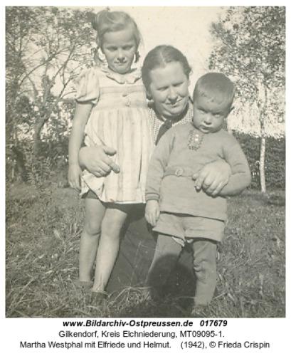 Gilkendorf, Martha Westphal mit Elfriede und Helmut