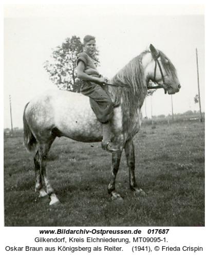 Gilkendorf, Oskar Braun aus Königsberg als Reiter