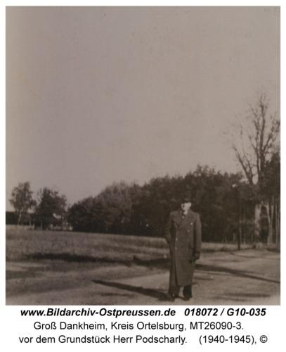 Groß Dankheim, vor dem Grundstück Herr Podscharly