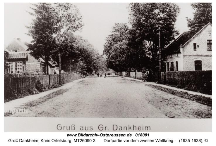 Groß Dankheim, Dorfpartie vor dem zweiten Weltkrieg