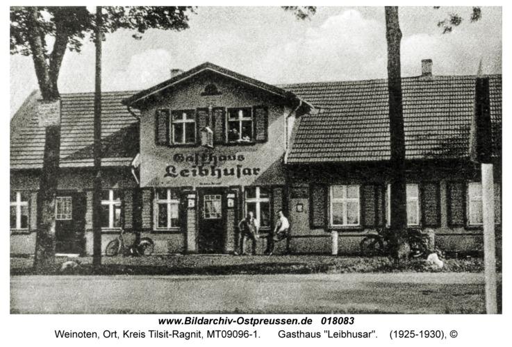 """Weinoten Kr. Tilsit-Ragnit, Gasthaus """"Leibhusar"""""""