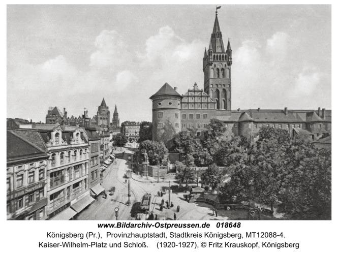 Königsberg, Kaiser-Wilhelm-Platz und Schloß