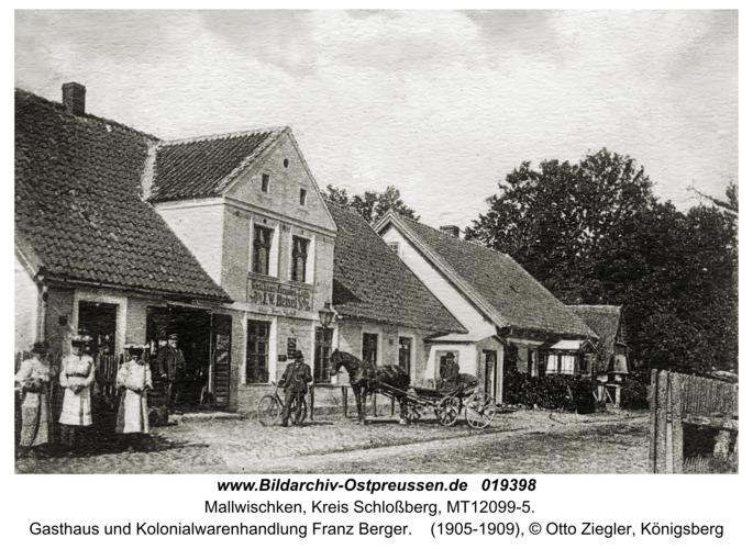 Mallwischken, Gasthaus und Kolonialwarenhandlung Franz Berger