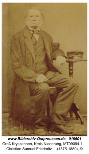 Groß Kryszahnen, Christian Samuel Friederitz