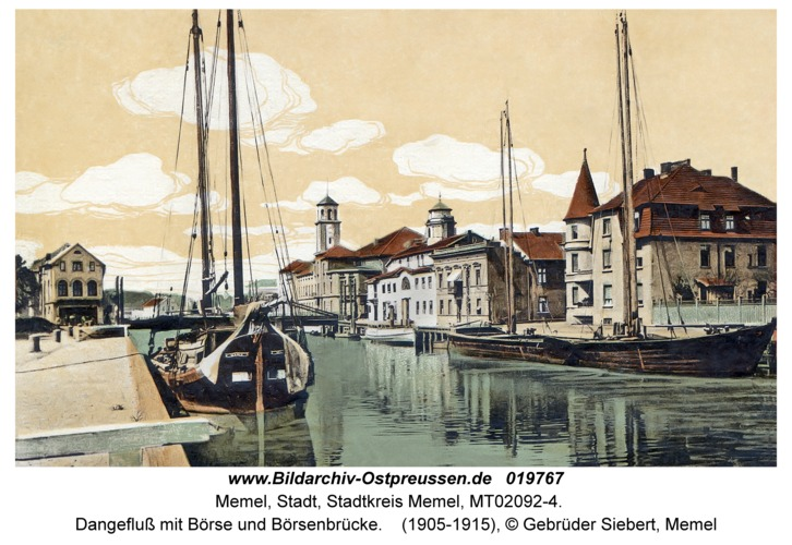 Memel, Dangefluß mit Börse und Börsenbrücke