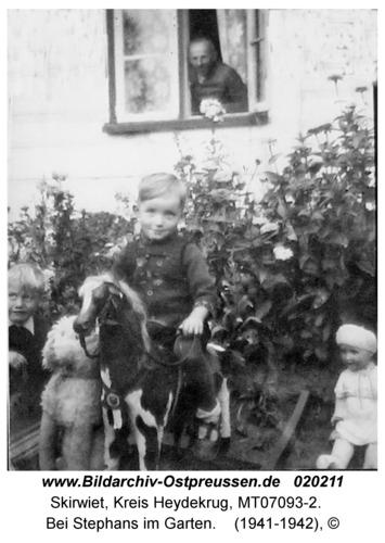 Skirwiet, Bei Stephans im Garten