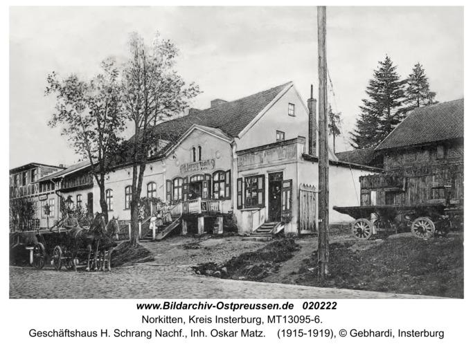 Norkitten, Geschäftshaus H. Schrang Nachf., Inh. Oskar Matz