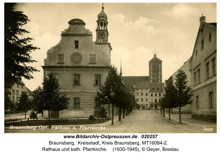 Braunsberg, Rathaus u. Pfarrkirche