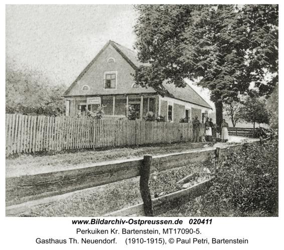 Perkuiken Kr. Bartenstein, Gasthaus Th. Neuendorf