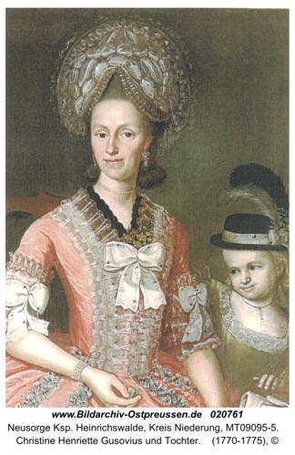 Neusorge, Christine Henriette Gusovius und Tochter