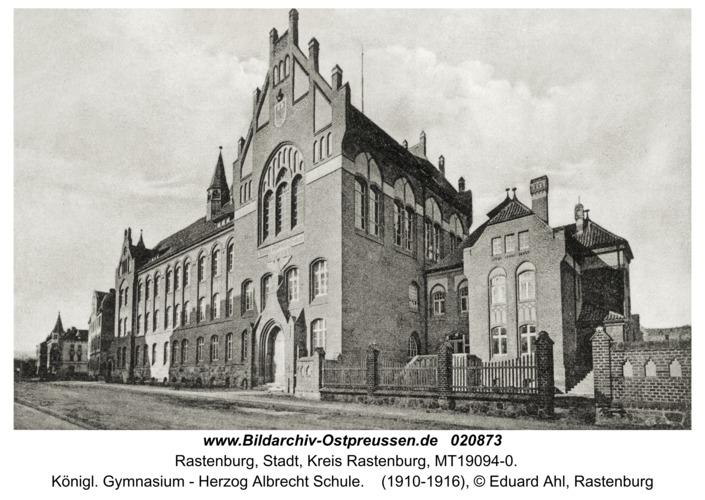 Rastenburg, Königl. Gymnasium - Herzog Albrecht Schule