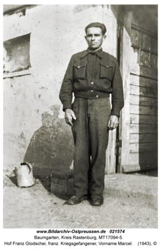 Baumgarten Kr. Rastenburg, Hof Franz Glodschei, franz. Kriegsgefangener, Vorname Marcel
