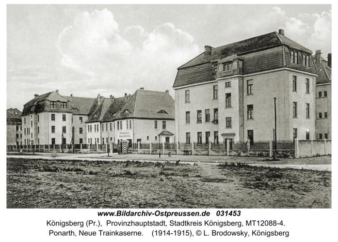 Königsberg (Pr.), Ponarth, Neue Trainkaserne