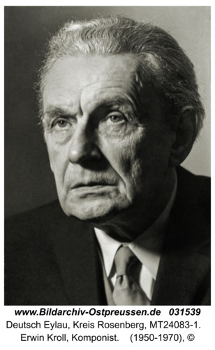 Deutsch Eylau, Erwin Kroll, Komponist