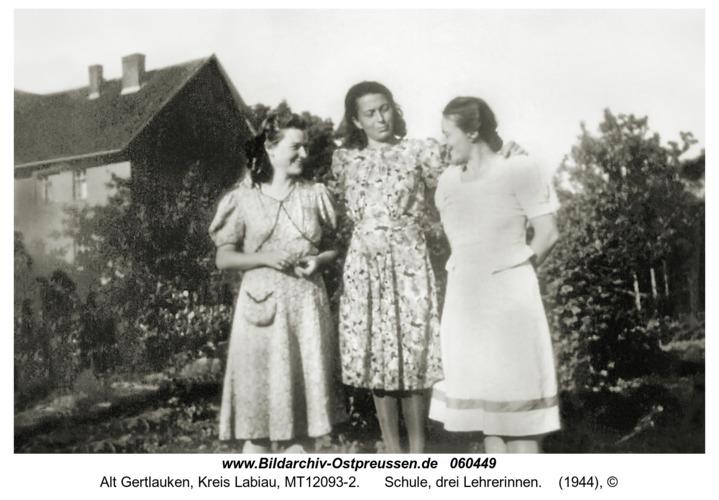 Alt Gertlauken, Schule, drei Lehrerinnen