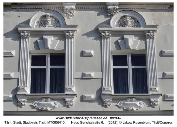 Tilsit (Советск), Haus Gerichtstraße 6