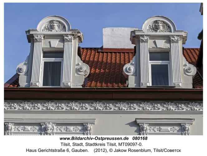 Tilsit (Советск), Haus Gerichtstraße 6, Gauben