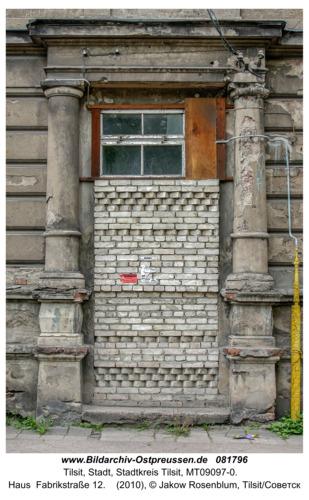 Tilsit (Советск), Haus  Fabrikstraße 12