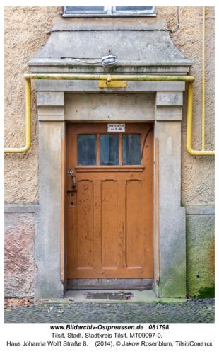 Tilsit (Советск), Haus Johanna Wolff Straße 8