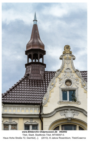 Tilsit (Советск), Haus Hohe Straße 72, Dachtürmchen
