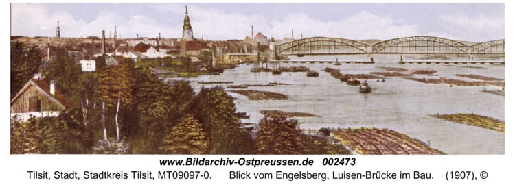 Tilsit, Blick vom Engelsberg, Luisen-Brücke im Bau