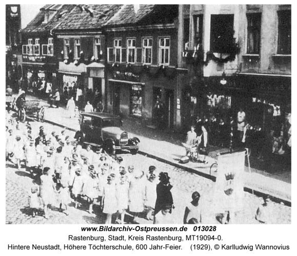 Rastenburg, Hintere Neustadt, Höhere Töchterschule, 600 Jahr-Feier