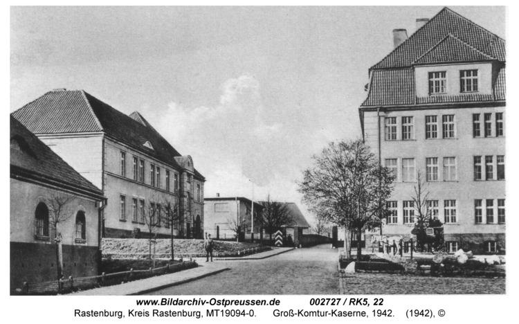 Rastenburg, Rosenthaler Weg, Groß-Komtur-Kaserne
