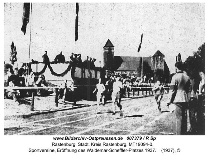 Rastenburg, Sportvereine, Eröffnung des Waldemar-Scheffler-Platzes 1937