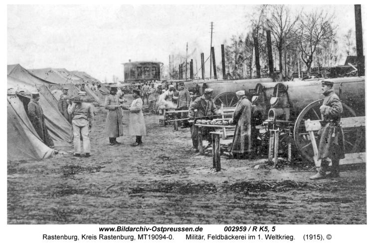 Rastenburg, Militär, Feldbäckerei im 1. Weltkrieg