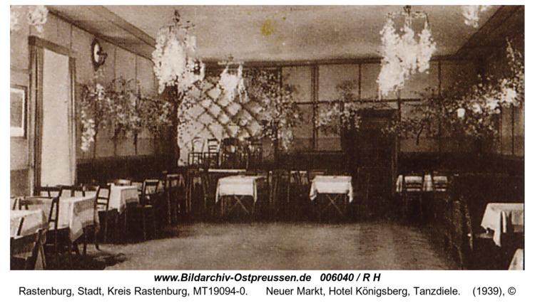 Rastenburg, Neuer Markt, Hotel Königsberg, Tanzdiele